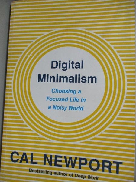 【書寶二手書T3/心理_GAI】Digital Minimalism : Choosing a Focused Life in a Noisy World_Cal Newport
