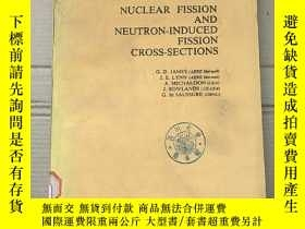 二手書博民逛書店nuclear罕見fission and neutron-induced fission cross-sectio