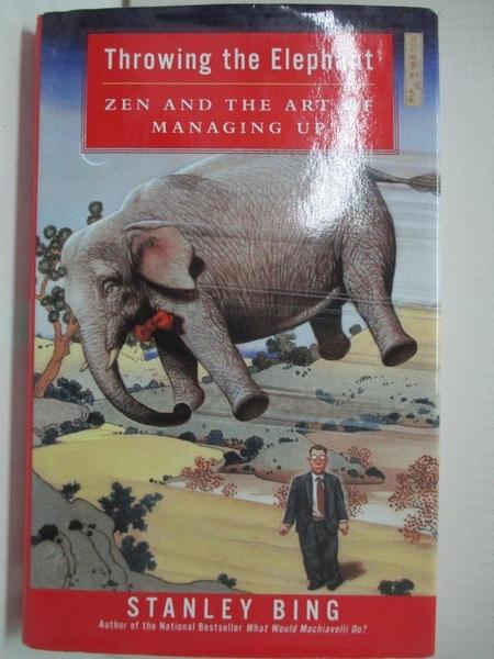 【書寶二手書T5/原文小說_GZX】Throwing the Elephant_Stanley Bing
