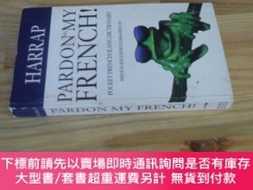二手書博民逛書店法文原版罕見Pardon My French (French slang dictionaries)Y7215