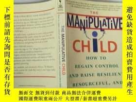 二手書博民逛書店The罕見Manipulative Child: How to