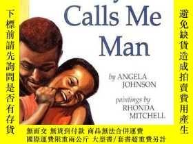 二手書博民逛書店Daddy罕見Calls Me ManY256260 Johnson, Angela  Mitchell, R
