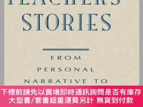 二手書博民逛書店預訂Teacher S罕見Stories: From Personal Narrative To Professi