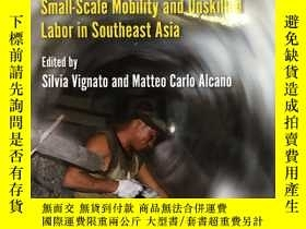 二手書博民逛書店Searching罕見for Work:Small-Scale Mobility and Unskilled La