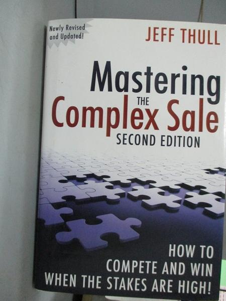 【書寶二手書T6/財經企管_ZCH】Mastering the Complex Sale: How to Compete