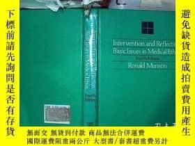 二手書博民逛書店Intervention罕見and Reflection Basic Issues in Medical Ethi