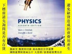 二手書博民逛書店Inquiry罕見Into PhysicsY307751 Vern J. Ostdiek; Donald J.