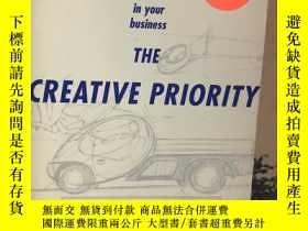 二手書博民逛書店The罕見Creatve Priority : Putting Innovation to Work in You