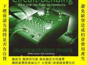 二手書博民逛書店罕見Circuit-bending-電路彎曲Y436638 Reed Ghazala Wiley, 2005