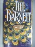 【書寶二手書T1/原文小說_AEA】WILD_Jill Barnett