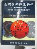 【書寶二手書T1/大學理工醫_DN3】基礎食品微生物學_Bibek Ray,Arun Bhunia原著; 李振登編譯