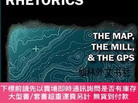 二手書博民逛書店【罕見】Locating Visual-Material Rhetorics: The Map, the Mill