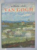 【書寶二手書T3/藝術_PMV】Van Gogh_wikhelm uhde