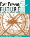 二手書博民逛書店《Past, Present, & Future:  A Reading and Writing Course》 R2Y ISBN:0838452825