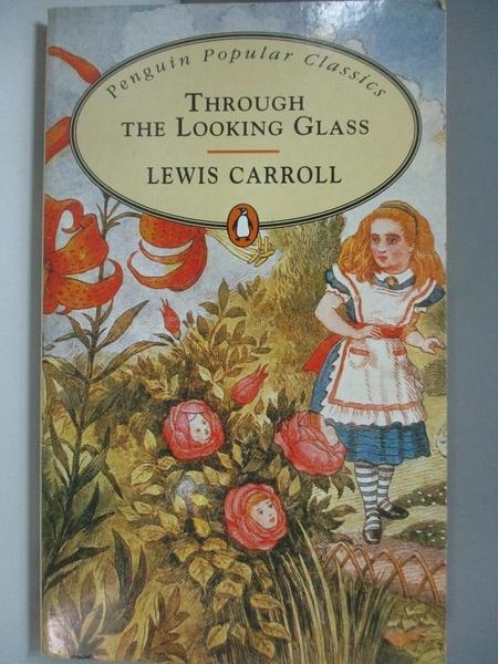 【書寶二手書T9/原文小說_ACD】Through the Looking Glass (Penguin Popular Classics)_CARROLL, LEWIS