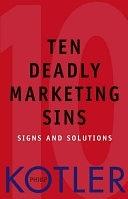 二手書博民逛書店 《Ten Deadly Marketing Sins: Signs and Solutions》 R2Y ISBN:0471650226│John Wiley & Sons