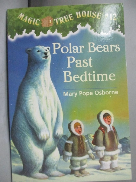 【書寶二手書T3/原文小說_LBH】Polar Bears Past Bedtime_Osborne, Mary Pop