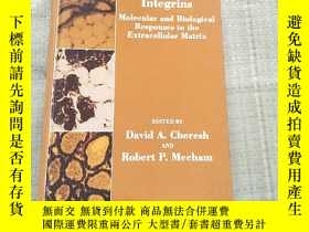二手書博民逛書店INTEGRINS:罕見Molecular and Biological Responses to the Ext