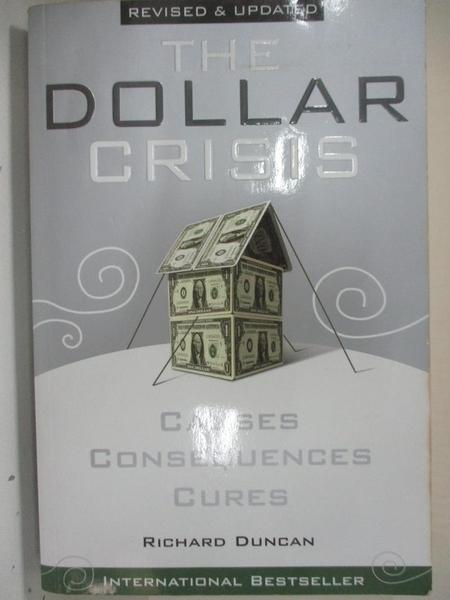 【書寶二手書T8/財經企管_D3K】The Dollar Crisis: Causes, Consquences, Cures_精平裝: 平裝本