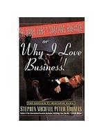 二手書博民逛書店《The Book That's Sweeping America: Or... Why I Love Business》 R2Y ISBN:0471173983