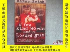 二手書博民逛書店英文原版書罕見A FEW KIND WORDS AND A LOADED GUN RAZOR SMITH 詳細書名
