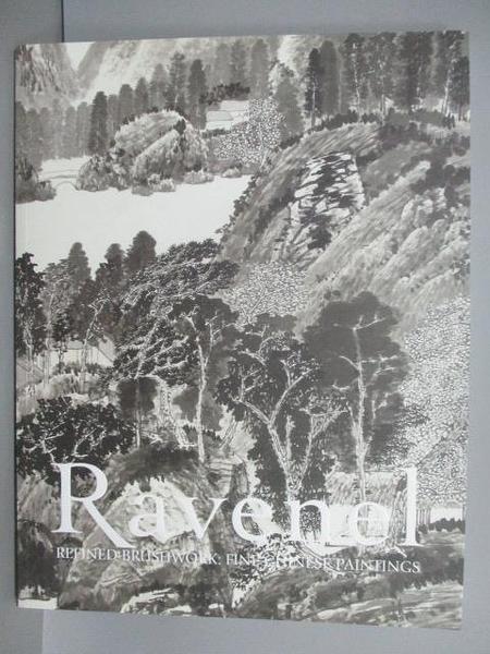 【書寶二手書T4/收藏_EM8】Ravenel_Refined Brushwork:Fine Chinese Painting_2019/11/30