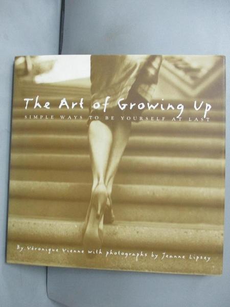 【書寶二手書T1/勵志_LBN】The Art of Growing Up-Simple Ways to Be..._Vienne