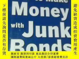 二手書博民逛書店How罕見to Make Money with Junk Bon