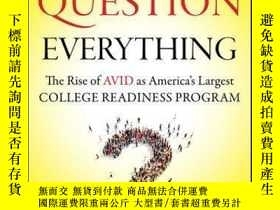 二手書博民逛書店Question罕見Everything: The Rise of AVID as America s Large