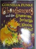 【書寶二手書T8/兒童文學_LKC】Ghosthunters and the Gruesome Invincible Lightning Ghost!_Funke, Cornelia Caroline