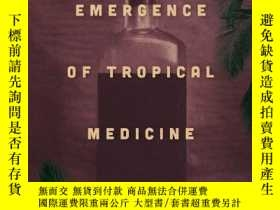 二手書博民逛書店The罕見Emergence Of Tropical Medicine In FranceY256260 Mi