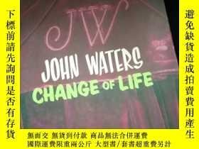 二手書博民逛書店JOHN罕見WATERS CHANGE OF LIFEY16149