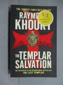 【書寶二手書T4/原文小說_KKY】The Templar Salvation_Raymond Khoury