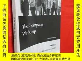 二手書博民逛書店The罕見Company We Keep 【詳見圖】Y5460