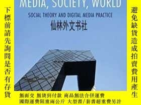 二手書博民逛書店【罕見】2012年出版 Media Society World: Social Theory And Digita