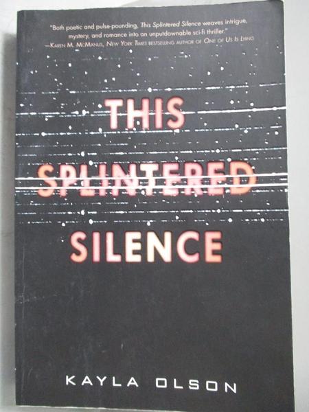 【書寶二手書T6/原文小說_NRF】This Splintered Silence_Kayla Olson