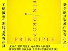 二手書博民逛書店The罕見Pin Drop Principle: Captivate, Influence, and Commun