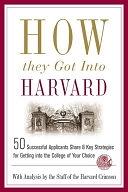 二手書 How They Got Into Harvard: 50 Successful Applicants Share 8 Key Strategies for Getting Into the R2Y 0312343752