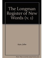 二手書博民逛書店 《The Longman Register of New Words》 R2Y ISBN:0582037719│JohnAyto