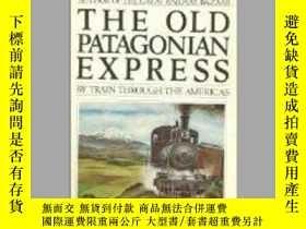 二手書博民逛書店The罕見Old Patagonian Express: By Train Through The America