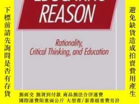 二手書博民逛書店Educating罕見Reason-教育理性Y436638 Harvey Siegel Routledge,