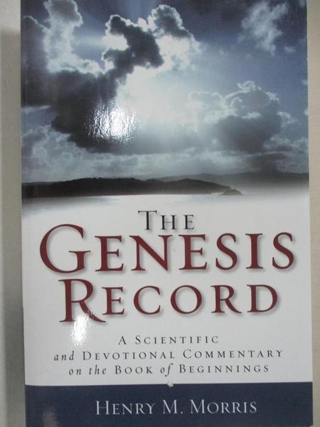 【書寶二手書T1/宗教_DBZ】The Genesis Record: A Scientific and Devotional Commentary on the Book of Beginnings_Morris,