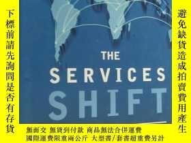 二手書博民逛書店THE罕見SERVICES SHIFT:Seizing the