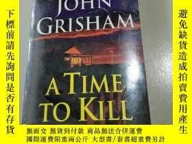 二手書博民逛書店A罕見Time to Kill [平裝] [殺戮時刻]Y2128