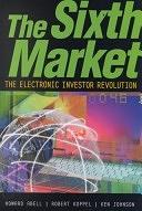 二手書博民逛書店《The Sixth Market: The Electronic Investor Revolution》 R2Y ISBN:0793139139