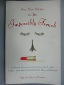 【書寶二手書T3/養生_GAW】All You Need to Be Impossibly French: A Witt