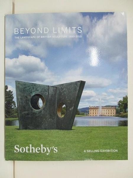 【書寶二手書T3/收藏_DJE】Sotheby s_Beyond Limits:The Landscape…2015/9/14-10/25