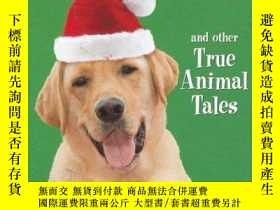 二手書博民逛書店The罕見Dog Who Saved Christmas and Other True Animal Tales-