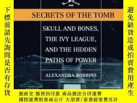 二手書博民逛書店【精裝英文原版】《骷髏會,常青藤與地下權力關系網》Secrets罕見Of The Tomb :Sku