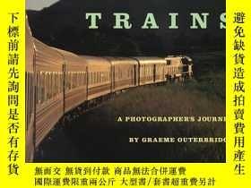 二手書博民逛書店Trains:罕見A Photographers Journey-火車:攝影師之旅Y443421 Graeme